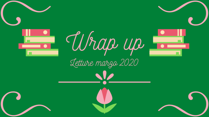 Wrap up – Letture marzo 2020