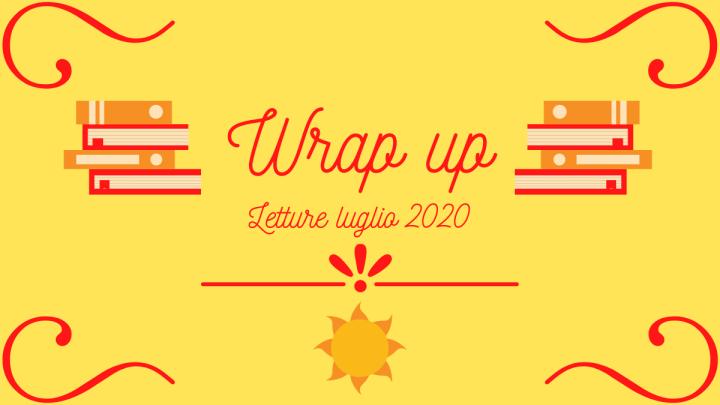 Wrap up – Letture luglio2020
